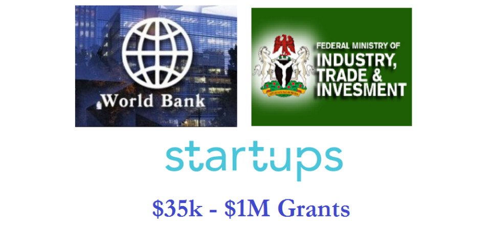 World Bank and Trade Ministry Unveil $35k – $1million Grant for Nigerian Startups