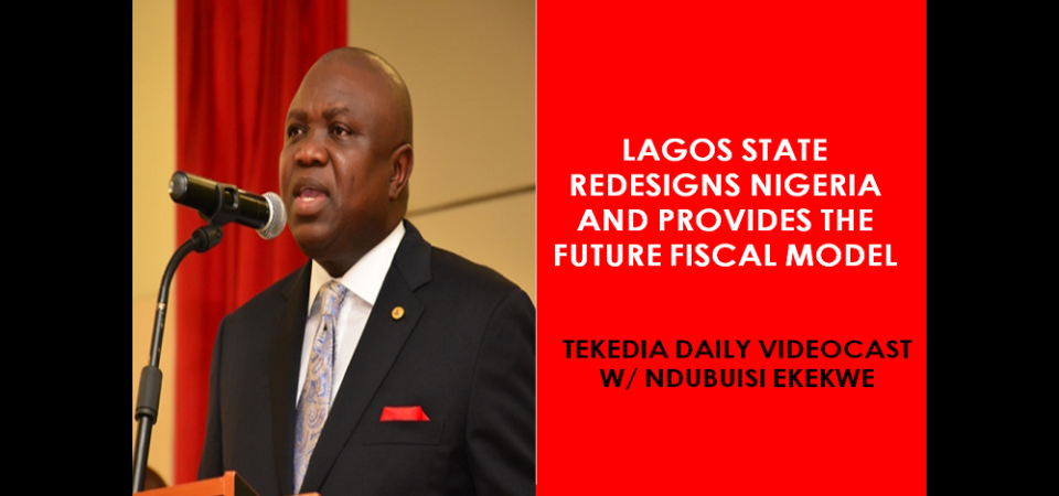 Lagos State Redesigns Nigeria And Provides The Future Fiscal Model [Video]