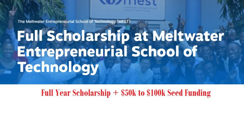 May 10th Application Deadline –  Funding And Full Scholarship at Meltwater Entrepreneurial School of Technology (MEST)