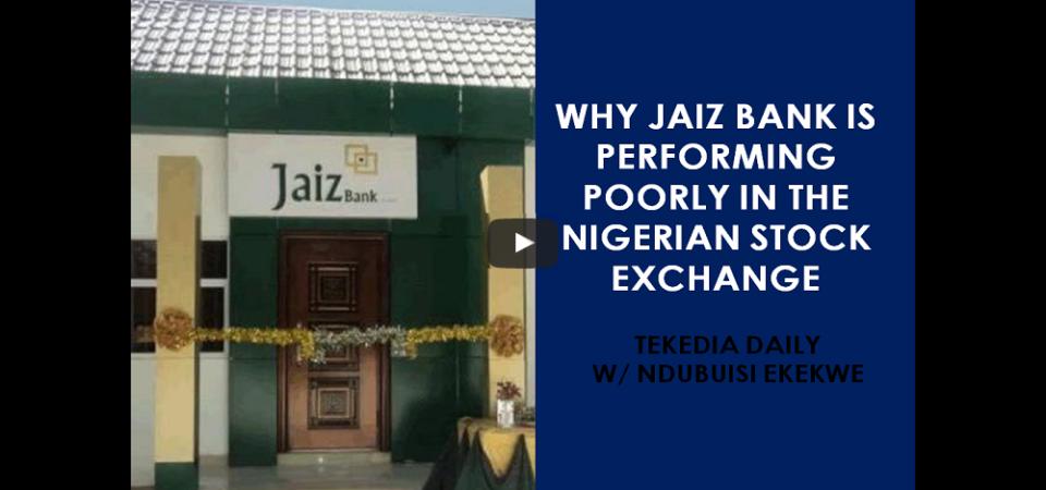 Why Jaiz Bank Plc Is Performing Poorly In The Nigerian Stock Exchange