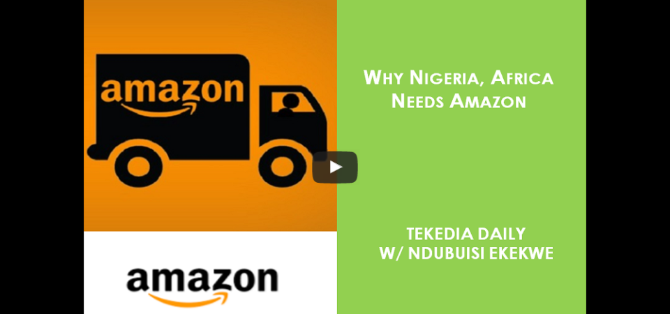 Why Nigeria, Africa Needs Amazon [Video]