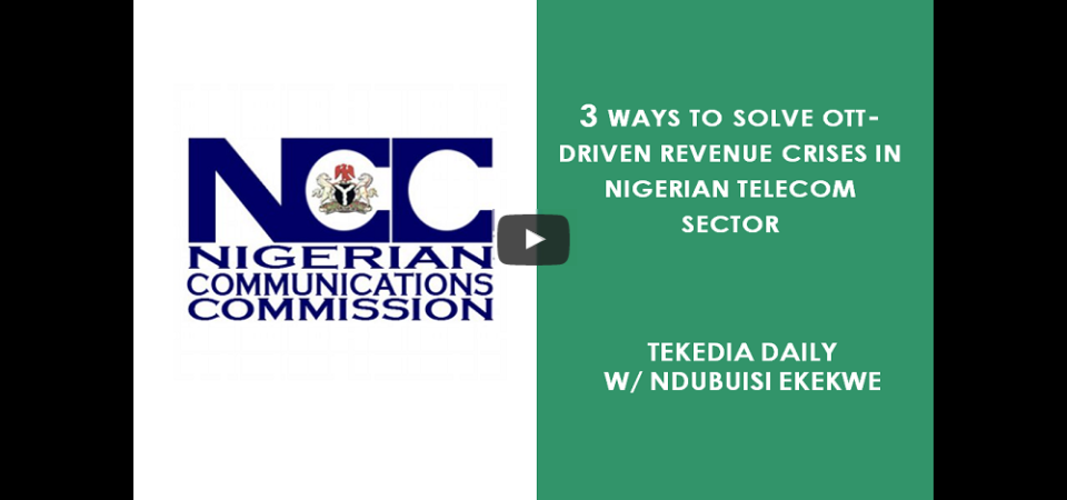 3 Ways To Solve OTT-Driven Revenue Crises In Nigerian Telecom Sector [Video]