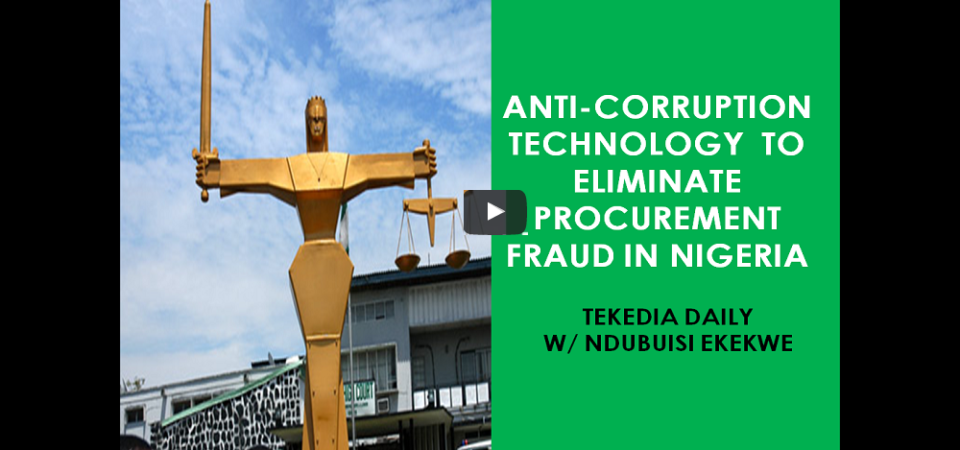 This Anti-Corruption Technology Will Eliminate  Procurement Fraud In Nigeria