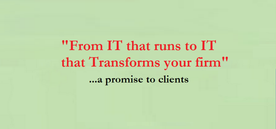 """What I Do For Clients – From """"IT That Runs"""" To """"IT That TRANSFORMS"""" Organizations"""