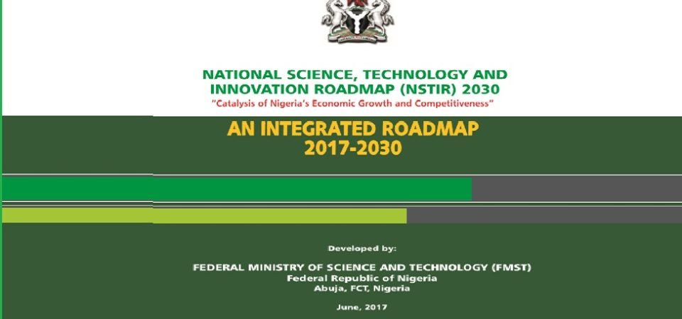 Nigeria Needs N180 Billion (Short Term Only) To Execute National Science, Tech and Innovation Roadmap (2017-2030)