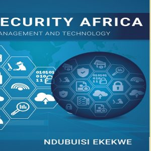 """My New Book """"Cybersecurity Africa: Policy, Management & Technology"""" Table of Contents"""