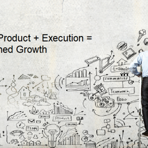 Great Products + Execution = Sustained Growth