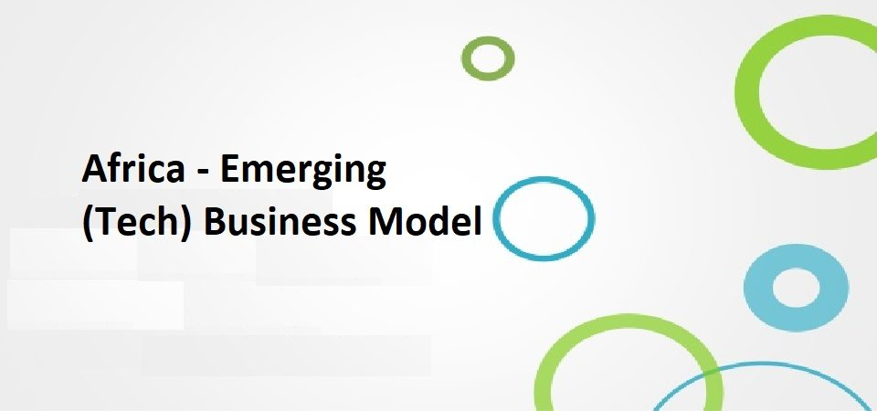 The Leading (Tech) Business Model Emerging In Nigeria, Africa