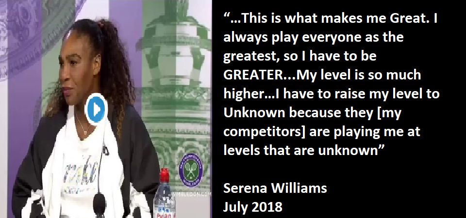 """I always Play everyone as the Greatest, so I have to be GREATER"" Serena Williams [video]"