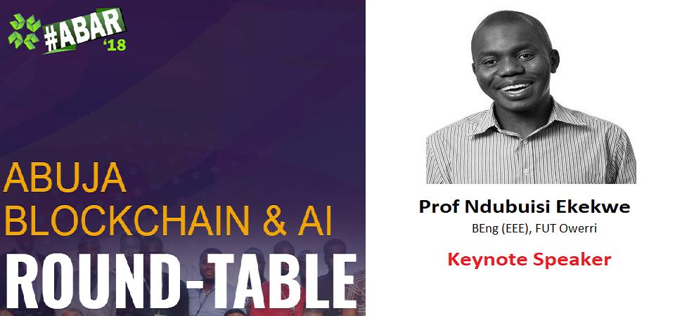 Ndubuisi Ekekwe to Keynote Abuja Blockchain & AI Round-Table