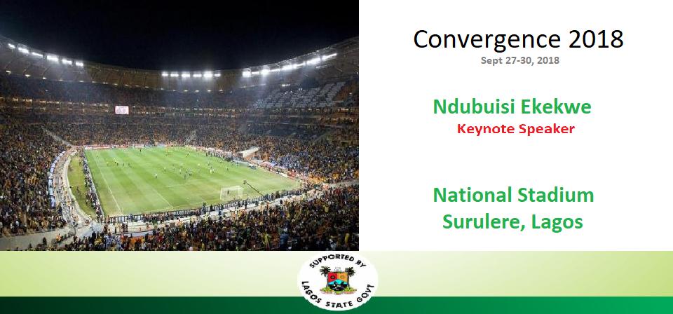 Ndubuisi Ekekwe to Keynote Convergence 2018 at National Stadium, Surulere Lagos