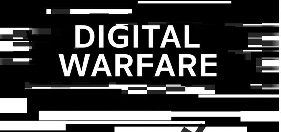 It's ON – The Digital Warfare