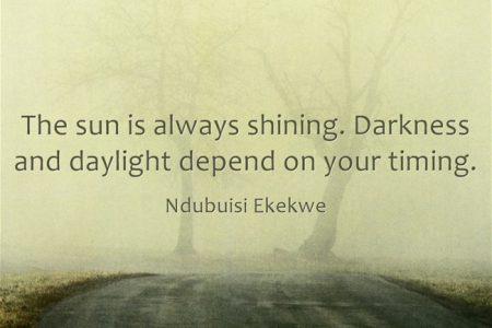 The Sun Is Always Shining!