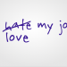 How To LOVE The Job You Had Hated